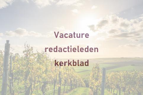 Vacature-redactieleden-kerkblad